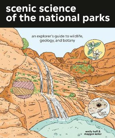 Scenic Science of the National Parks - Emily Hoff
