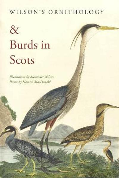 Wilson's Ornithology and Burds in Scots - Hamish MacDonald