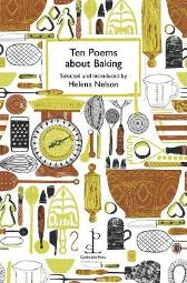 Ten Poems about Baking - Helena Nelson