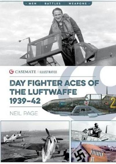Day Fighter Aces of the Luftwaffe 1939-42 - Neil Page