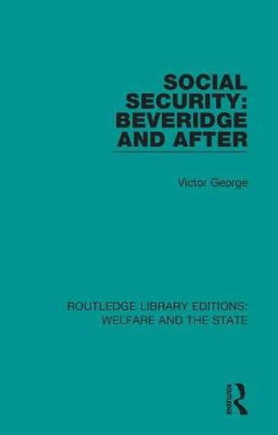 Social Security: Beveridge and After - Victor George