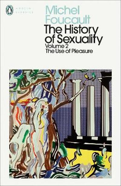 The History of Sexuality: 2 - Michel Foucault