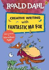 Roald Dahl Creative Writing with Fantastic Mr Fox: How to Write a Marvellous Plot - Roald Dahl Quentin Blake
