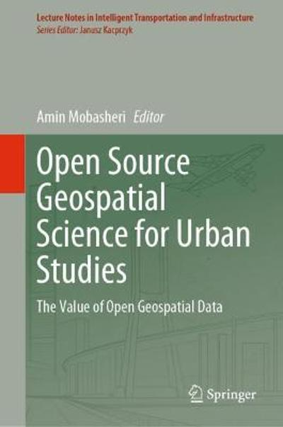 Open Source Geospatial Science for Urban Studies - Amin Mobasheri