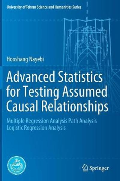 Advanced Statistics for Testing Assumed Casual Relationships - Hooshang Nayebi