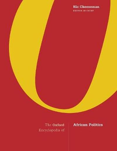 The Oxford Encyclopedia of African Politics - Nic Cheeseman