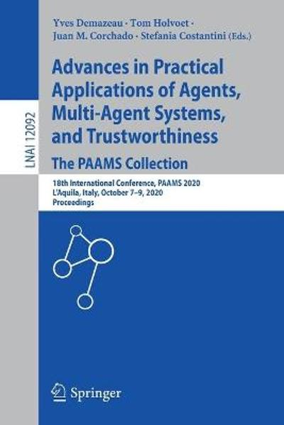 Advances in Practical Applications of Agents, Multi-Agent Systems, and Trustworthiness. The PAAMS Collection - Yves Demazeau