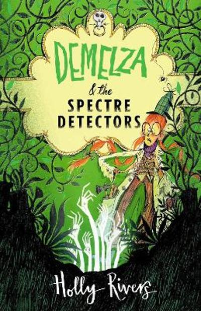 Demelza and the Spectre Detectors - Holly Rivers