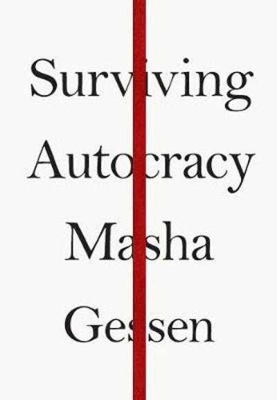 Surviving Autocracy - Masha Gessen
