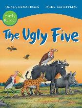 The Ugly Five Early Reader - Julia Donaldson  Axel Scheffler