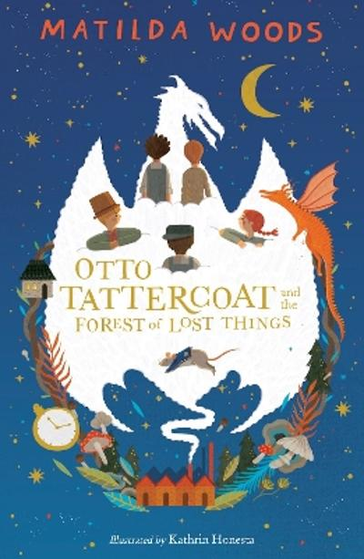Otto Tattercoat and the Forest of Lost Things - Matilda Woods