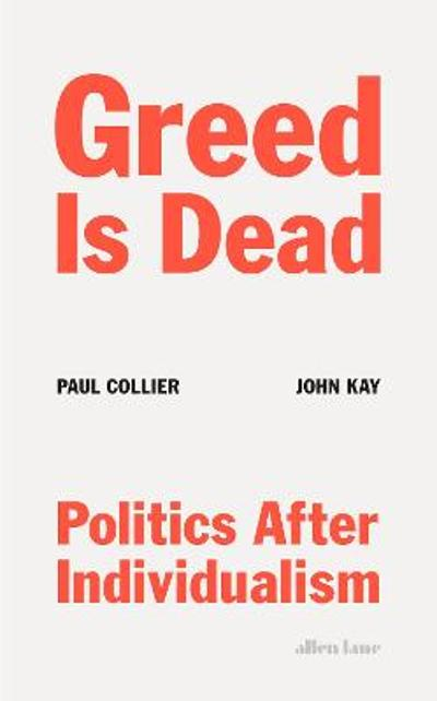 Greed Is Dead - Paul Collier