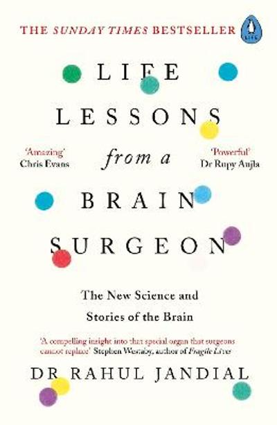 Life Lessons from a Brain Surgeon - Dr Rahul Jandial