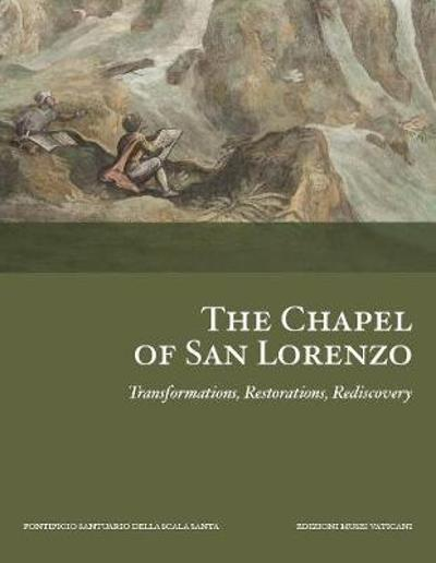 The Chapel of San Lorenzo - Mary Angela Schroth