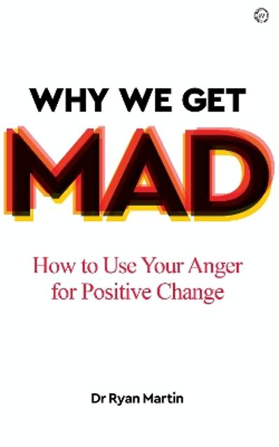 Why We Get Mad - Dr Ryan Martin