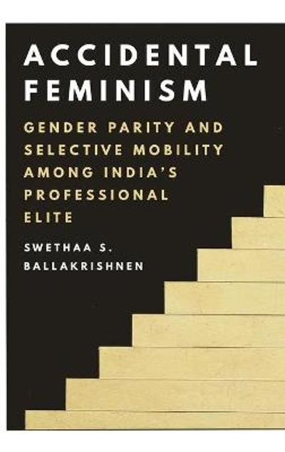Accidental Feminism - Swethaa S. Ballakrishnen