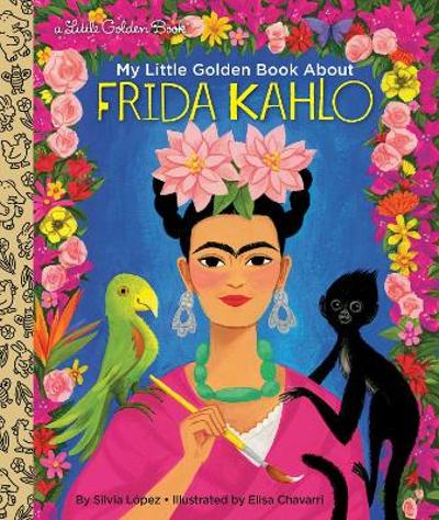 My Little Golden Book About Frida Kahlo - Silvia Lopez