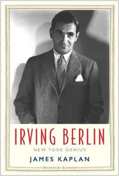 Irving Berlin - James Kaplan