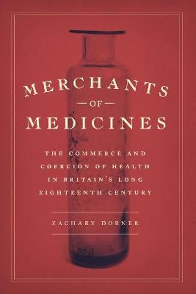 Merchants of Medicines - Zachary Dorner