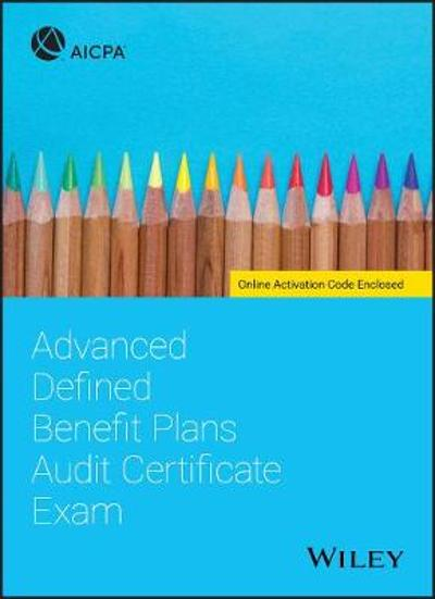 Advanced Defined Benefit Plans Audit Certificate Exam - AICPA