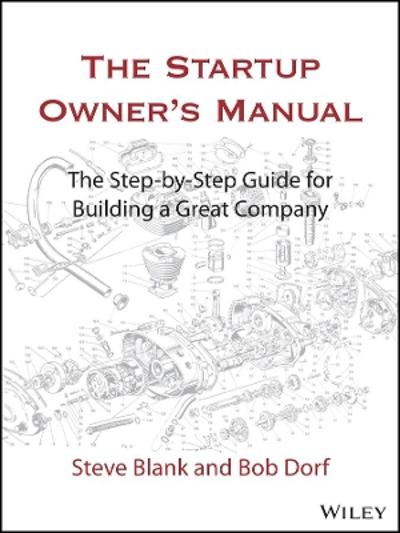 The Startup Owner's Manual - Steve Blank