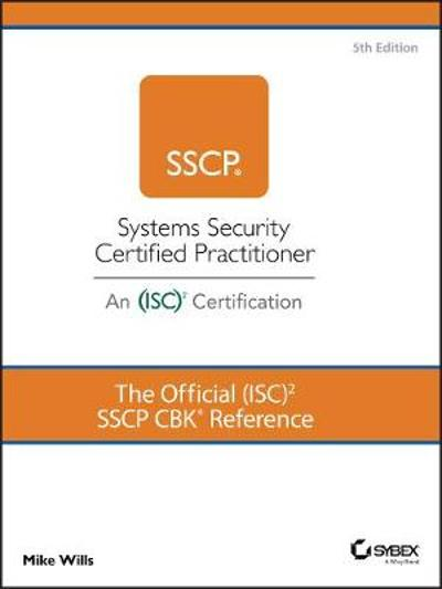 The Official (ISC)2 SSCP CBK Reference - Mike Wills