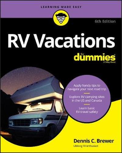 RV Vacations For Dummies - Dennis C. Brewer