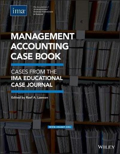 Management Accounting Case Book - Raef A. Lawson