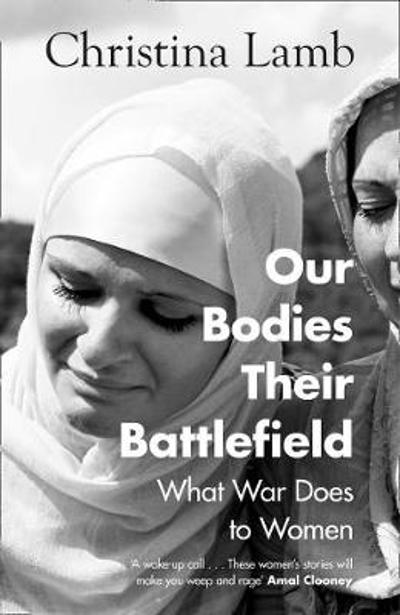 Our Bodies, Their Battlefield - Christina Lamb