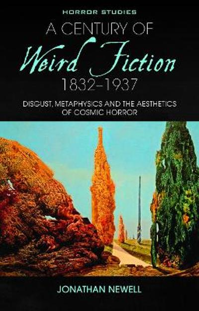 A Century of Weird Fiction, 1832-1937 - Jonathan Newell