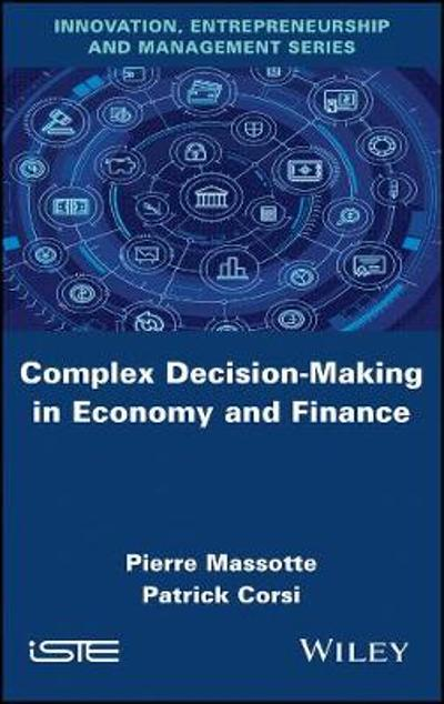 Complex Decision-Making in Economy and Finance - Pierre Massotte