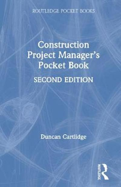 Construction Project Manager's Pocket Book - Duncan Cartlidge