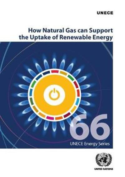 How natural gas can support the uptake of renewable energy - United Nations: Economic Commission for Europe