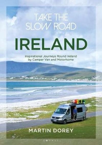 Take the Slow Road: Ireland - Martin Dorey