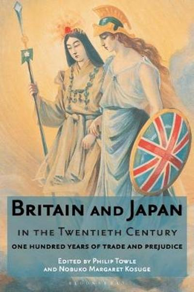 Britain and Japan in the Twentieth Century - Philip Towle