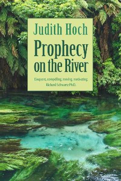 Prophecy on the River - Judith Hoch