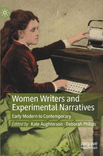 Women Writers and Experimental Narratives - Kate Aughterson