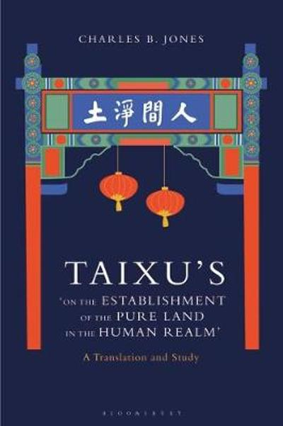 Taixu's 'On the Establishment of the Pure Land in the Human Realm' - Charles B. Jones