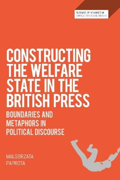 Constructing the Welfare State in the British Press - Dr Malgorzata Paprota