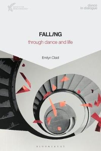 Falling Through Dance and Life - Dr Emilyn Claid