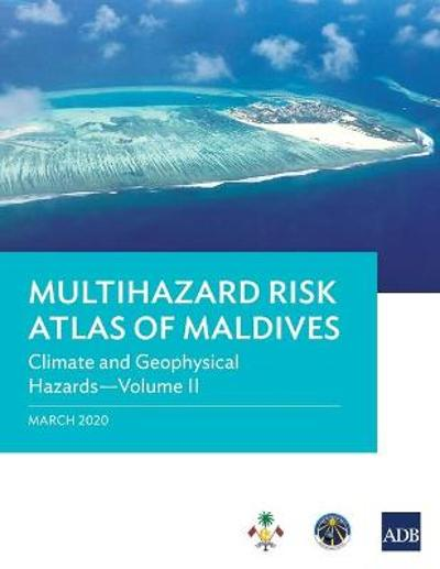 Multihazard Risk Atlas of Maldives - Volume II - Asian Development Bank