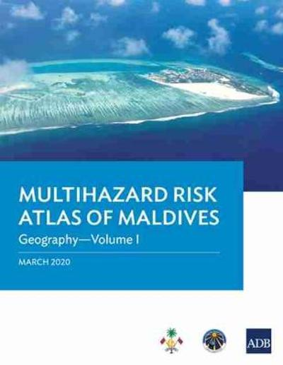 Multihazard Risk Atlas of Maldives - Volume I - Asian Development Bank