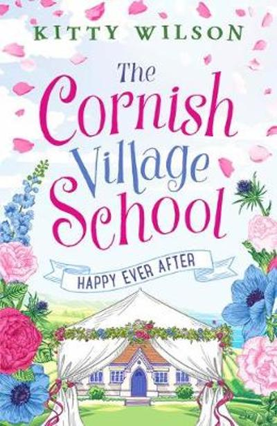 The Cornish Village School - Happy Ever After - Kitty Wilson
