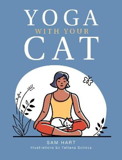 Yoga With Your Cat - Sam Hart