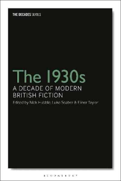 The 1930s: A Decade of Modern British Fiction - Dr Nick Hubble