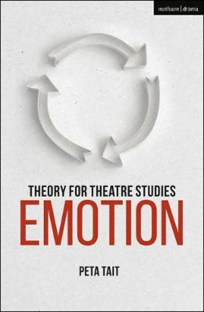Theory for Theatre Studies: Emotion - Prof. Peta Tait