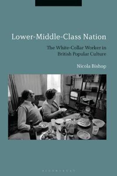Lower-Middle-Class Nation - Dr Nicola Bishop