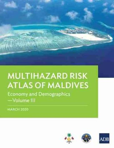 Multihazard Risk Atlas of Maldives - Volume III - Asian Development Bank