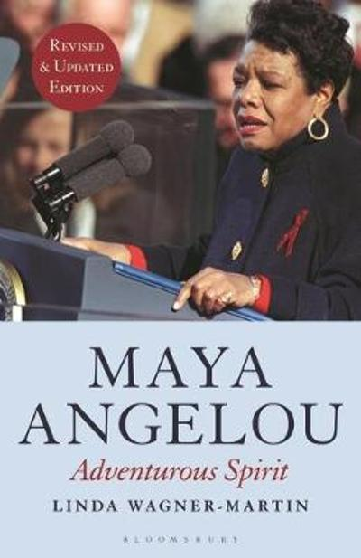 Maya Angelou (Revised and Updated Edition) - Prof Linda Wagner-Martin