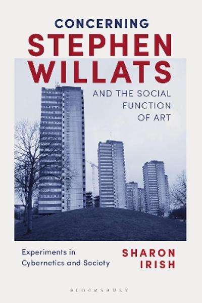 Concerning Stephen Willats and the Social Function of Art - Sharon Irish